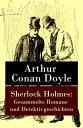 Sherlock Holmes: Gesammelte Romane und Detektivgeschichten【電子書籍】[ Arthur Conan Doyle ]