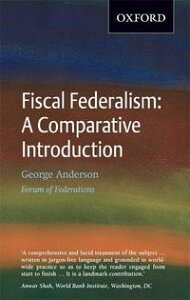 Fiscal Federalism【電子書籍】[ George Anderson ]