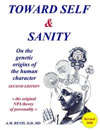 Toward Self & Sanity: On the Genetic Origins of the Human Character. Second Edition【電子書籍】[ Anthony M. Benis Sc.D. M.D. ]
