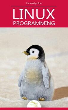 Beginning Linux Programmingby Knowledge flow【電子書籍】[ Knowledge flow ]