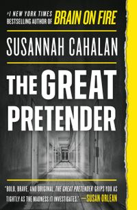 The Great Pretender The Undercover Mission That Changed Our Understanding of Madness【電子書籍】[ Susannah Cahalan ]画像