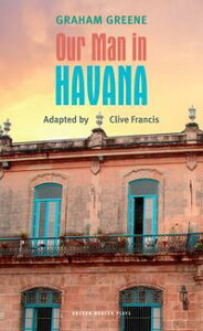 Our Man in Havana【電子書籍】[ Graham Greene ]