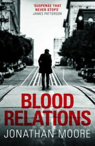 Blood RelationsThe smart, electrifying noir thriller follow up to The Poison Artist【電子書籍】[ Jonathan Moore ]