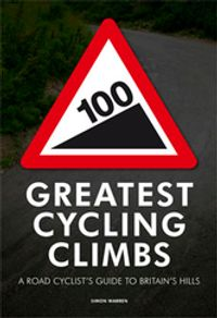 100 Greatest Cycling ClimbsA Road Cyclist's Guide to Britain's Hills【電子書籍】[ Simon Warren ]