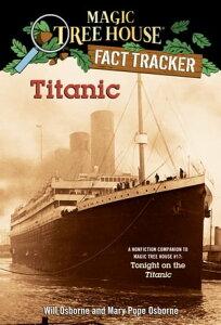 TitanicA Nonfiction Companion to Magic Tree House #17: Tonight on the Titanic【電子書籍】[ Mary Pope Osborne ]