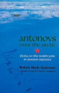 Antonovs over the Arctic【電子書籍】[ Robert Mads Anderson ]