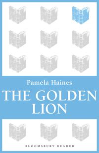 The Golden Lion【電子書籍】[ Pamela Haines ]
