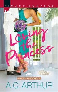 Loving the Princess【電子書籍】[ A.C. Arthur ]