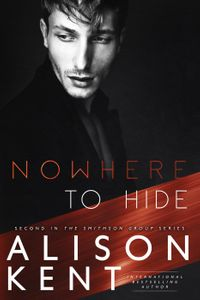 Nowhere to HideSmithson Group, #2【電子書籍】[ Alison Kent ]