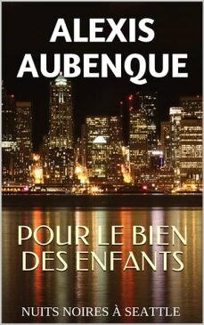 POUR LE BIEN DES ENFANTS【電子書籍】[ Alexis Aubenque ]