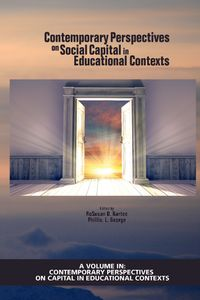 Contemporary Perspectives on Social Capital in Educational Contexts【電子書籍】
