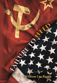 Failure to Heed【電子書籍】[ William Lee Burch ]