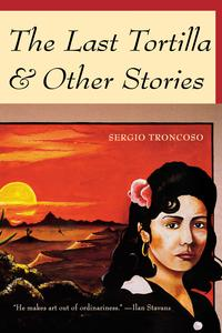 洋書, FICTION & LITERTURE The Last Tortillaand Other Stories Sergio Troncoso