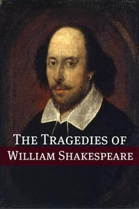 The Best Known Tragedies of Shakespeare: In Plain and Simple English【電子書籍】[ William Shakespeare ]
