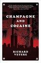 楽天Kobo電子書籍ストアで買える「Champagne and CocaineA Novel【電子書籍】[ Richard Vetere ]」の画像です。価格は463円になります。