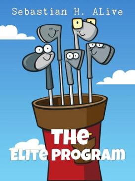 The Elite Program【電子書籍】[ Sebastian H. Alive ]