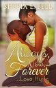 楽天Kobo電子書籍ストアで買える「Always, Now and Forever Love Hurts【電子書籍】[ Shelia E. Bell ]」の画像です。価格は112円になります。