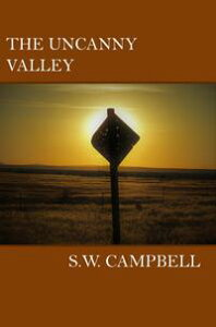 The Uncanny Valley【電子書籍】[ S W Campbell ]