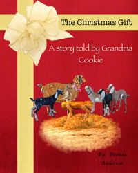 The Christmas GiftA story told by Grandma Cookie【電子書籍】[ Brenda Anderson ]
