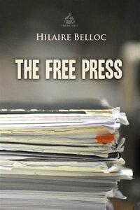 The Free Press【電子書籍】[ Hilaire Belloc ]