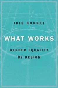 What Works【電子書籍】[ Iris Bohnet ]