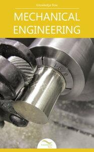 Mechanical Engineeringby Knowledge flow【電子書籍】[ Knowledge flow ]
