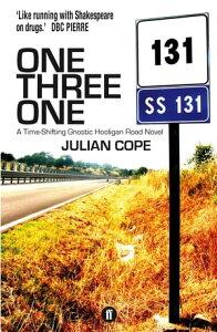 One Three OneA Time-Shifting Gnostic Hooligan Road Novel【電子書籍】[ Julian Cope ]