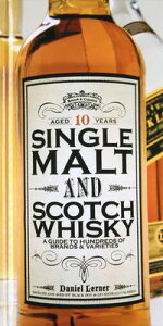 Single Malt and Scotch WhiskyA Guide to Hundreds of Brands and Varieties【電子書籍】[ Daniel Lerner ]