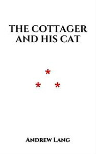 The Cottager And His CatIrish folklore【電子書籍】[ Andrew Lang ]