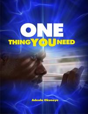 One Thing You Need【電子書籍】[ Adeola Okuneye ]
