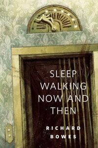 Sleep Walking Now and ThenA Tor.Com Original【電子書籍】[ Richard Bowes ]