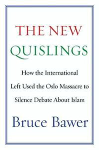 The New QuislingsHow the International Left Used the Oslo Massacre to Silence Debate About Islam【電子書籍】[ Bruce Bawer ]