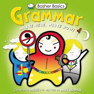 Basher Basics: GrammarUK Edition【電子書籍】[ Mary Budzik ]