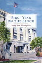 First Year On the Bench【電子書籍】[ Mary Nan Thompson ]