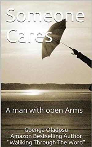 Some CaresA man with open Arms【電子書籍】[ Gbenga Oladosu ]