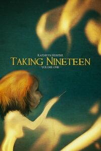 Taking Nineteen, Volume 1【電子書籍】[ Kathryn Hunter ]