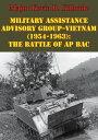 楽天Kobo電子書籍ストアで買える「Military Assistance Advisory Group-Vietnam (1954-1963: The Battle Of Ap Bac【電子書籍】[ Major Kevin R. Kilbride ]」の画像です。価格は119円になります。