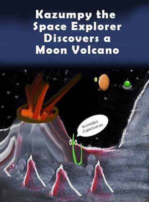 洋書, BOOKS FOR KIDS Kazumpy the Space Explorer Discovers a Moon VolcanoKazumpy and the Moon Volcano Rodrigez Harris