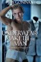 Underwear Maketh...