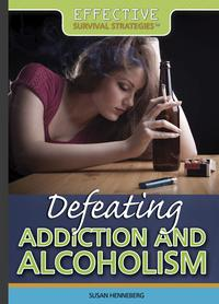Defeating Addiction and Alcoholism【電子書籍】[ Susan Henneberg ]