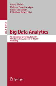 Big Data Analytics7th International Conference, BDA 2019, Ahmedabad, India, December 17?20, 2019, Proceedings【電子書籍】