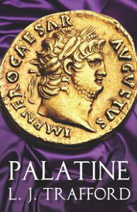 PalatineThe Four Emperors Series, Book I【電子書籍】[ L. J. Trafford ]
