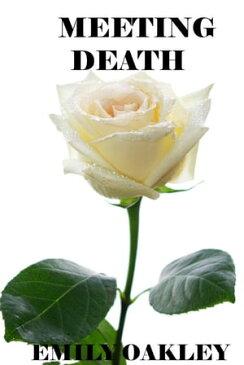 Meeting Death【電子書籍】[ Emily Oakley ]