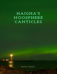 Haigha's Noosphere Canticles【電子書籍】[ RICK DOVE ]