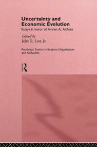 Uncertainty and Economic EvolutionEssays in Honour of Armen Alchian【電子書籍】[ John L. Lott Jr. ]