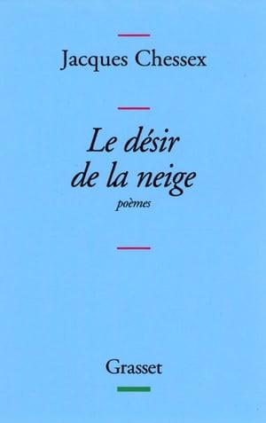 洋書, FICTION & LITERTURE Le d?sir de la neige Jacques Chessex