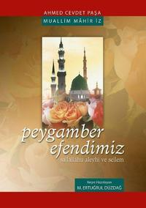 Peygamber Efendimiz【電子書籍】[ Ahmed Cevdet Pa?a ]