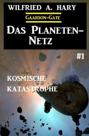 洋書, FICTION & LITERTURE Das Planeten-Netz 1: Kosmische Katastrophe Wilfried A. Hary
