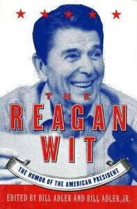 The Reagan WitThe Humor Of The American President【電子書籍】[ Bill Adler ]