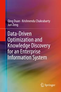 Data-Driven Optimization and Knowledge Discovery for an Enterprise Information System【電子...